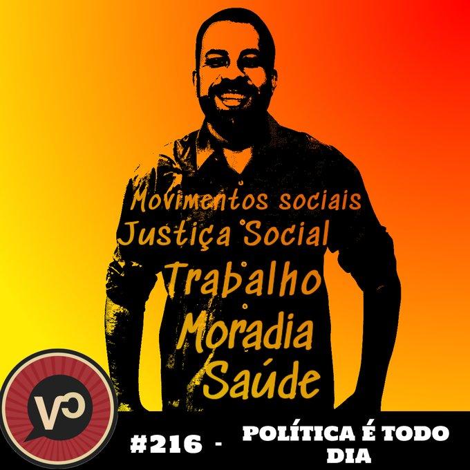 """#216 """"Política é todo dia"""" - com Guilherme Boulos"""