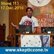 The Skeptic Zone #113 - 17.Dec.2010