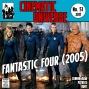 Artwork for Episode 51: Fantastic Four (2005)