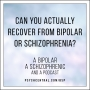 Artwork for Can You Actually Recover from Bipolar or Schizophrenia?