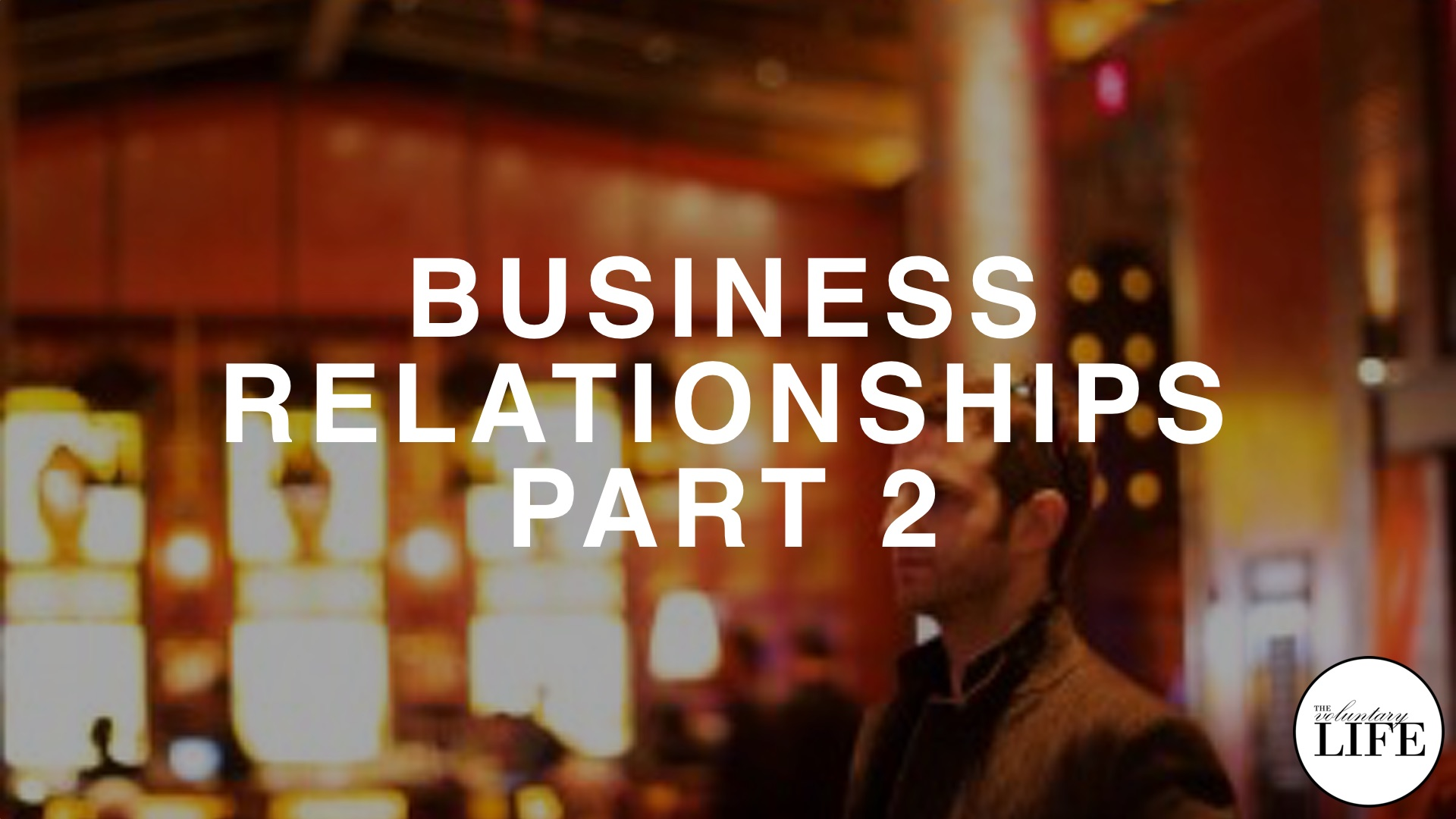 95 Judd Weiss on Business Relationships Part 2