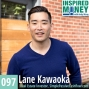 Artwork for 097: Real Estate Investing for Passive Income with Lane Kawaoka