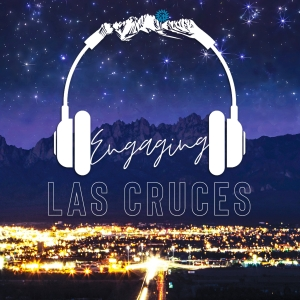 Engaging Las Cruces