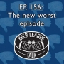 Artwork for Episode 156 - The new worst episode