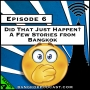 Artwork for Did That Just Happen? A Few Stories from Bangkok [Season 4, Episode 6]