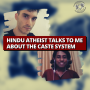 Artwork for Hindu Atheist Talks to Me About The Caste System