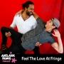 Artwork for Feel The Love At Fringe