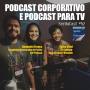 Artwork for SerifaCast #52 Podcast corporativo e podcast para TV
