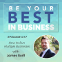 Artwork for EP017 - How to Run Multiple Businesses with James Burtt