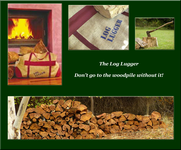 The Log Lugger. Don't Go To The Woodpile Without It!