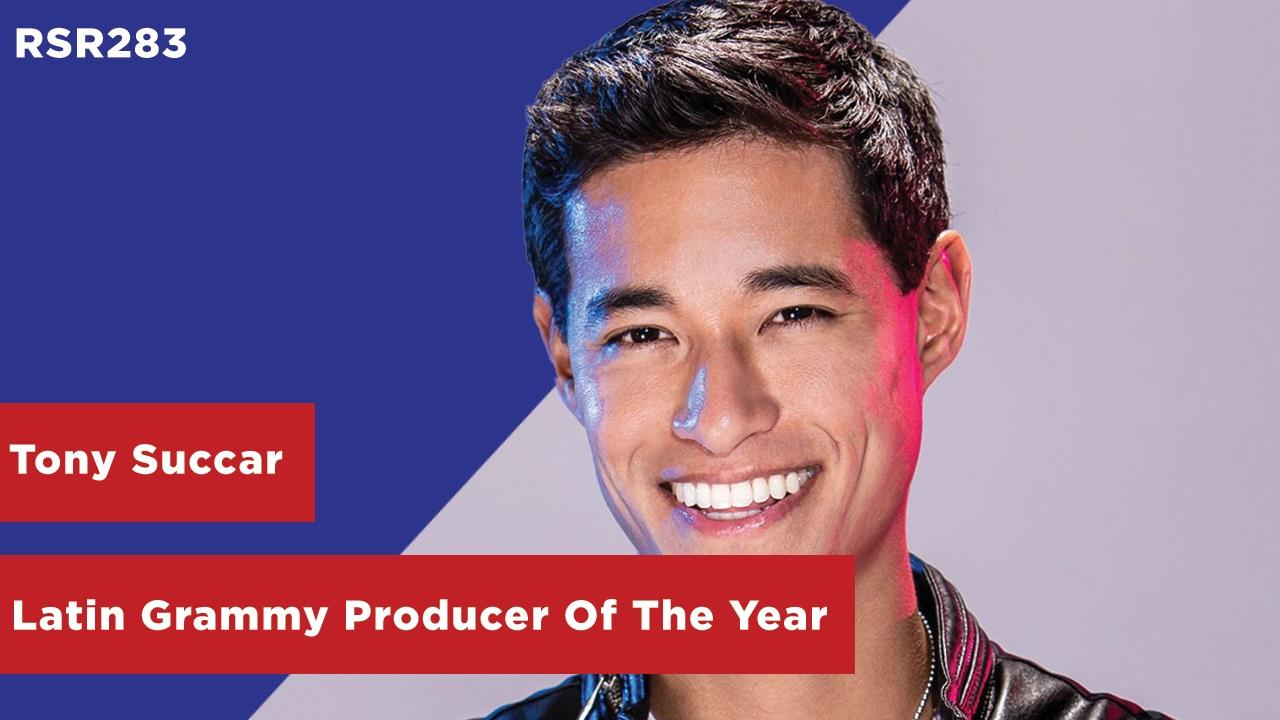 RSR283 - Tony Succar - Latin Grammy Producer Of The Year