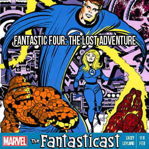 Episode 118: Fantastic Four - The Lost Adventure