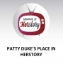 Artwork for Patty Duke's Place in Herstory