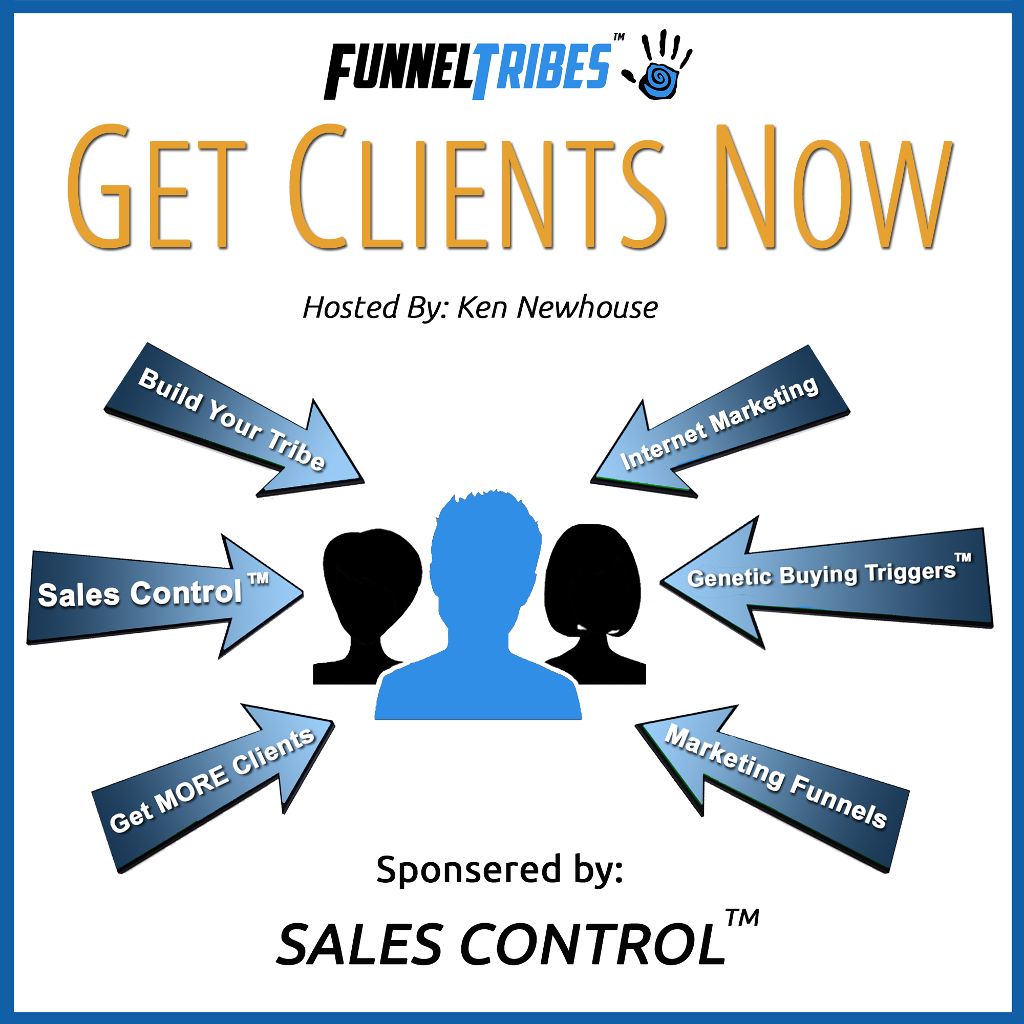Artwork for 056 - FINAL EPISODE (5/5) - The Six-Step Framework For Closing The Sale & Converting (Even Your Toughest) Prospects Into High-Value Clients For Life | Ken Newhouse - FunnelTribes.com | Online Marketing, Funnels, Persuasive Communications, Sales Training &