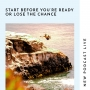 Artwork for Start Before You're Ready or Lose the Chance