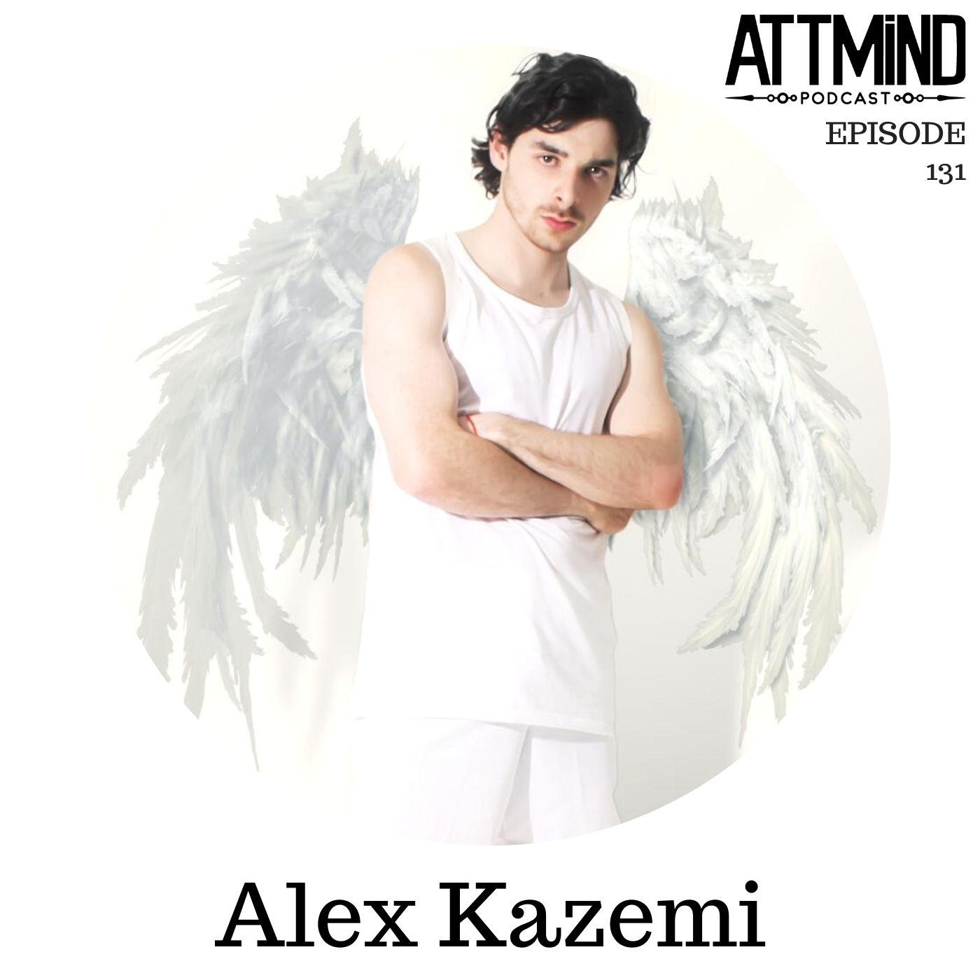 Bending Reality With Pop Magick | Alex Kazemi ~ ATTMind 131