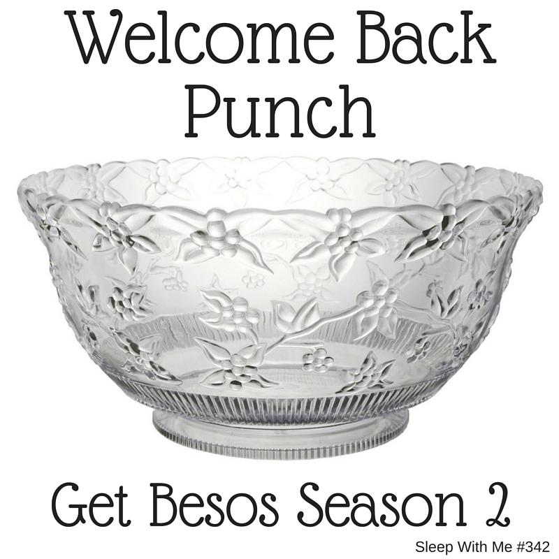 Welcome Back Punch | Get Besos Season 2 Opener | Sleep With Me #342