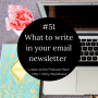 Artwork for #51 What to write in your email newsletter
