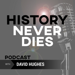 History Never Dies Podcast