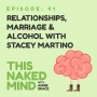 Artwork for EP 41: Relationships, Marriage & Alcohol with Stacey Martino