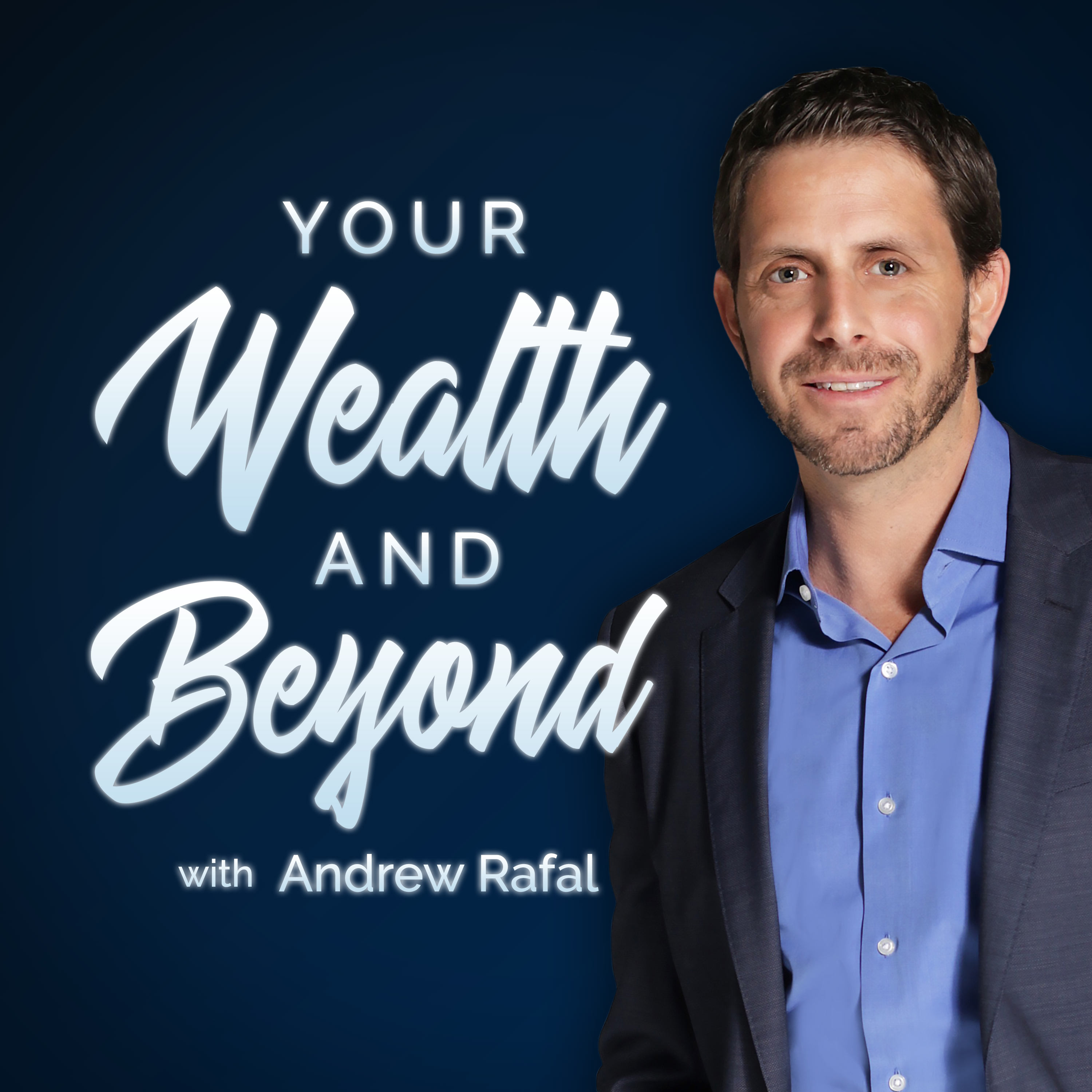 Your Wealth & Beyond: The Financial Planning Podcast show art