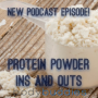 Artwork for Episode #76: Protein Powder Ins and Outs