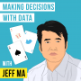 Artwork for Jeff Ma – Making Decisions with Data - [Invest Like the Best, EP.151]