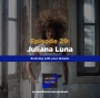 Artwork for Ep 29: Evolving with your dreams with Juliana Luna