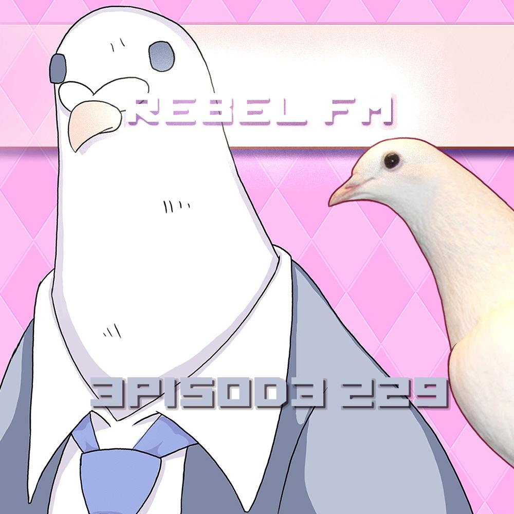 Rebel FM Episode 229 - 09/05/2014