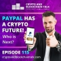 Artwork for Paypal Has a Crypto Future! Who is Next? #115