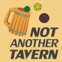 Artwork for NAT S01 Note - Not, Not Another Tavern