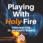 Artwork for Playing with Holy Fire | Dr. Michael L. Brown