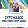 Artwork for Throwback Episode - Episode 73 - Marketing with Email