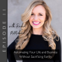 Artwork for 11: Automating Your Life and Business Without Sacrificing Your Family with Rachel McMichael