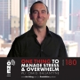 Artwork for Ep 180 - ONE Thing to Manage Stress & Overwhelm | Craig Ballantyne