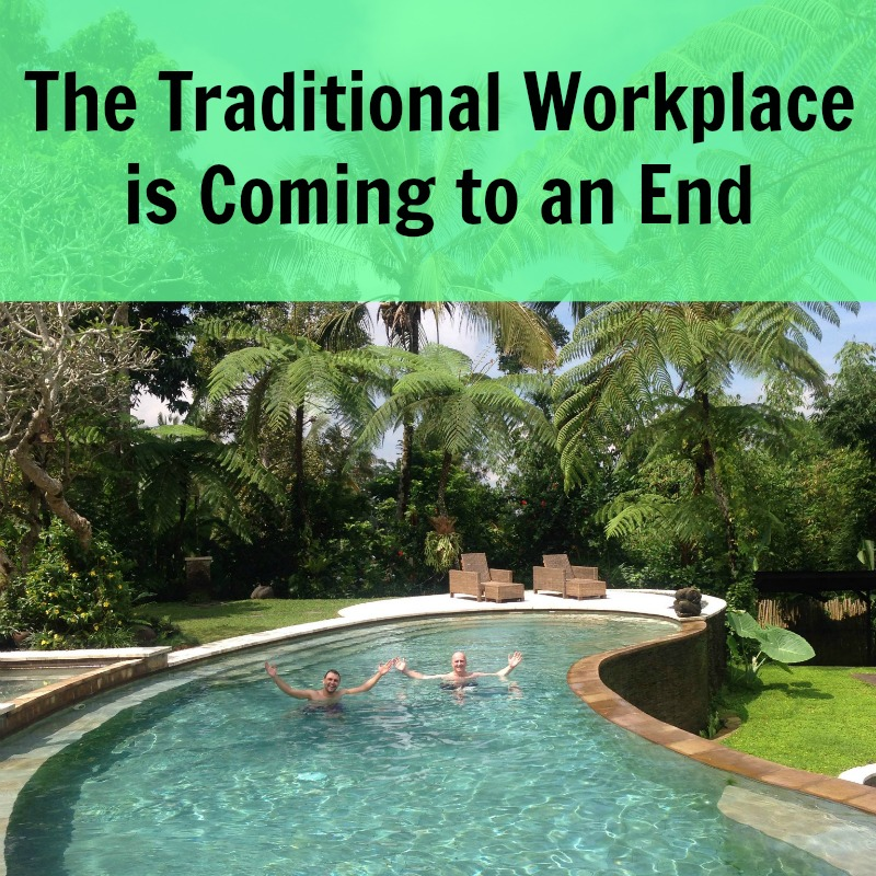 [245] The Traditional Workplace is Coming to an End