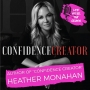 """Artwork for Author of """"Confidence Creator"""" Heather Monahan - How Female Entrepreneurs Can Become Their Own """"Boss In Heels"""""""