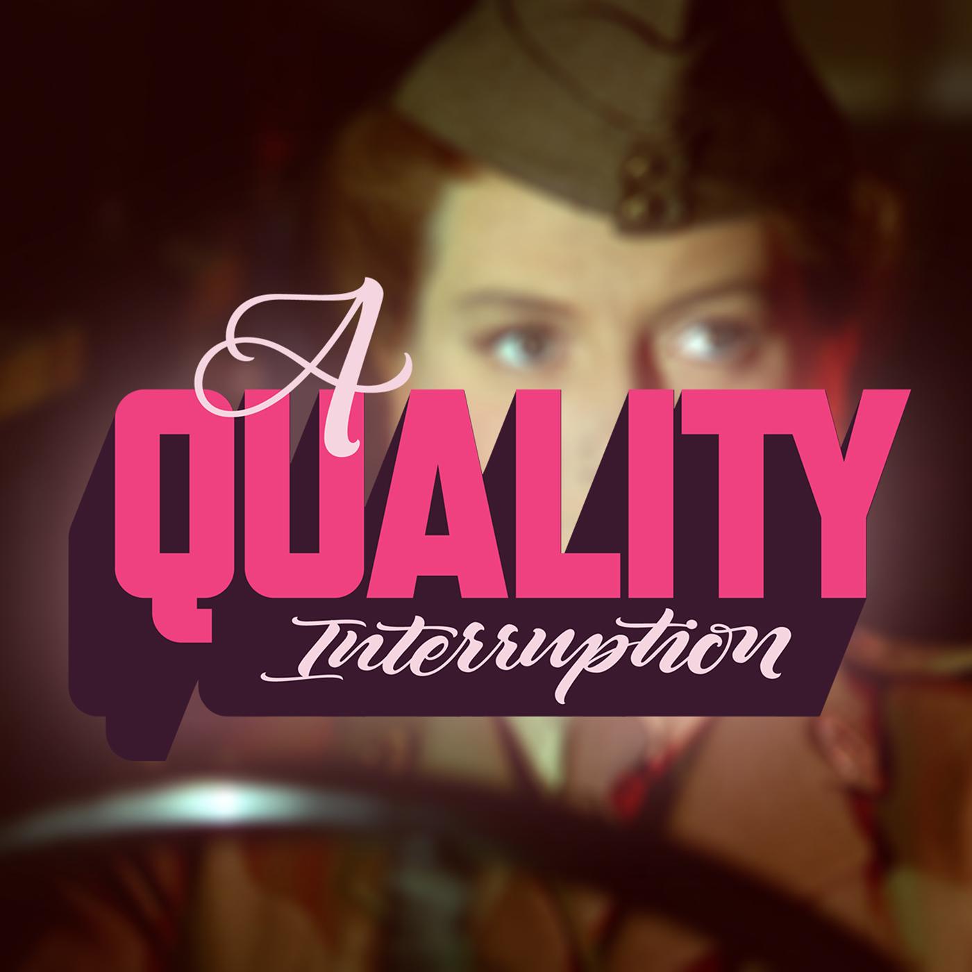 A Quality Interruption show art