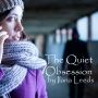 Artwork for The Quiet Obsession by Ilana Leeds