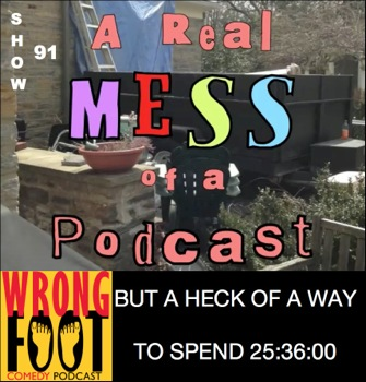 EP091--A Real Mess of a Podcast