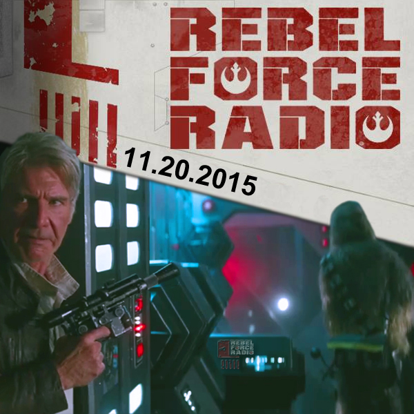 Rebel Force Radio: November 20, 2015