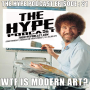 Artwork for The HYPE podcast Episode 31: WTF is Modern art? July 26 15