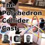 Artwork for Polyhedron Collider Cast Episode 3