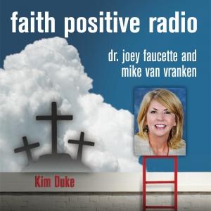 Faith Positive Radio: Kim Duke