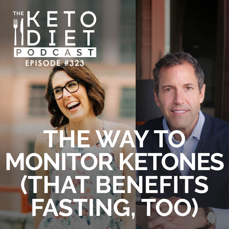 #323: The Way to Monitor Ketones (that Benefits Fasting, too) with Jim Howard