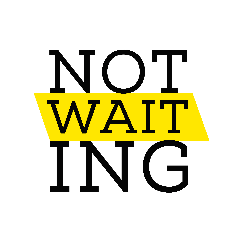 Not Waiting show art