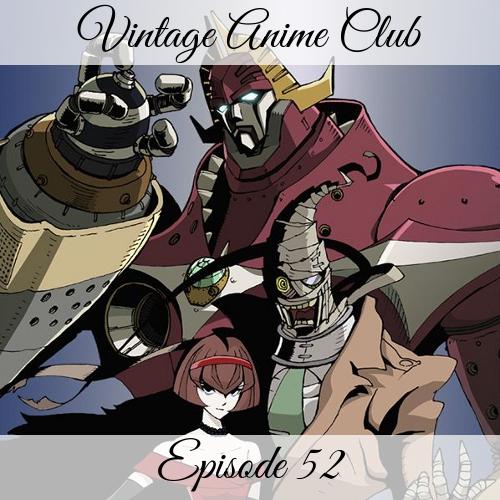 vintage anime club podcast episode 52 big cliffhanger the big o