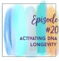 Artwork for Episode 20: Activating Your DNA for Atlantean Longevity