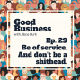 Artwork for Be of service and don't be a sh*thead | GB29