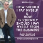 Artwork for How Should I Pay Myself & How Frequently Should I Pay Myself from the Business